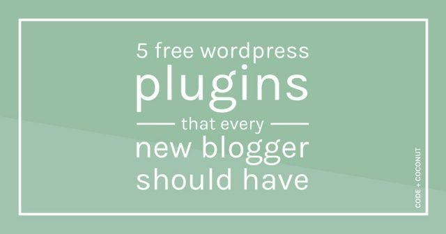 Five Free WordPress Plugins that Every New Blogger Should Have