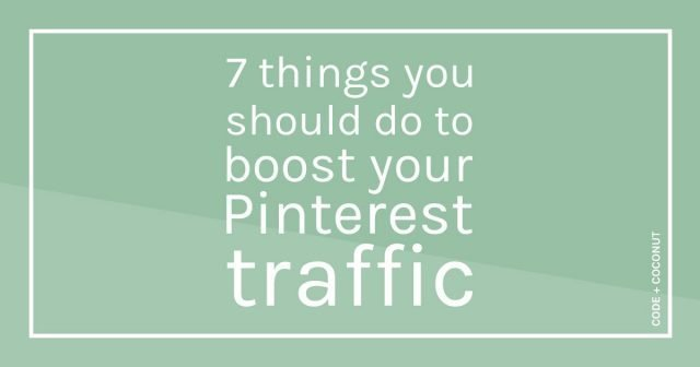 7 Things You Should Do To Boost Your Pinterest Traffic