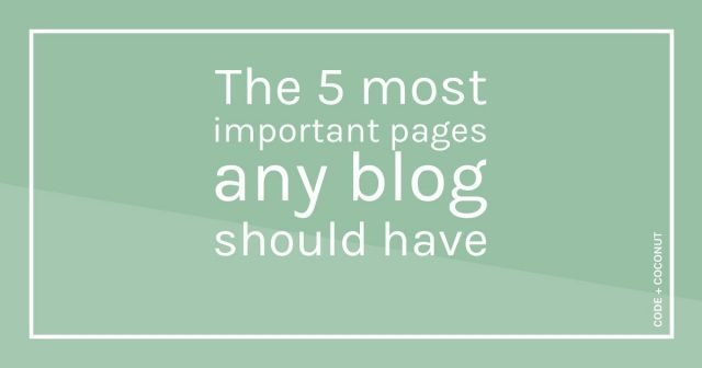 The 5 Most Important Pages Any Blog Should Have