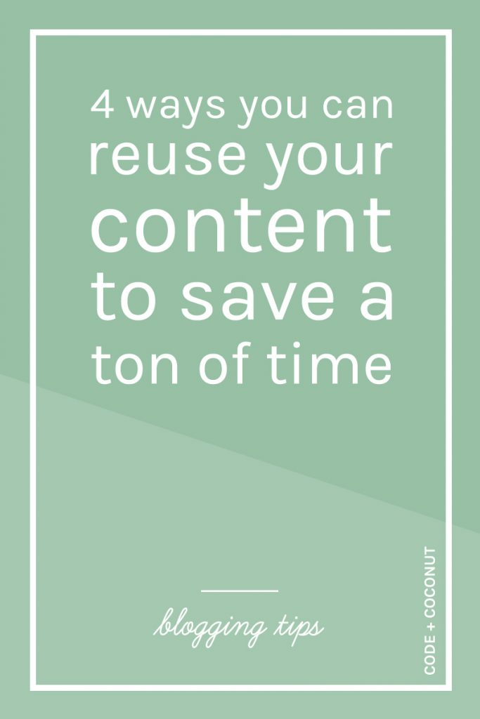 4 Ways You Can Reuse Your Content To Save a Ton Of Time