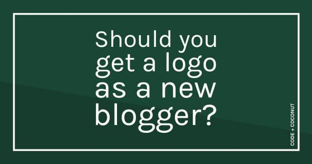 Should You Get a Logo as a New Blogger?