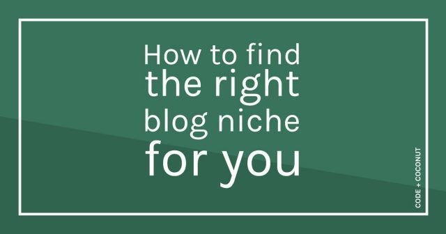 How to Find the Right Blog Niche For You