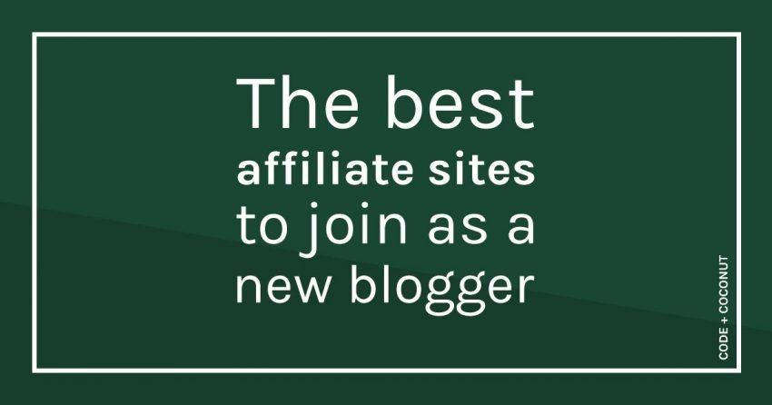 The Best Affiliate Sites to Join as a New Blogger