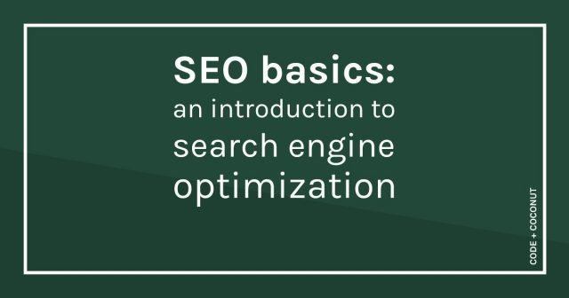 SEO Basics: An Introduction to Search Engine Optimization