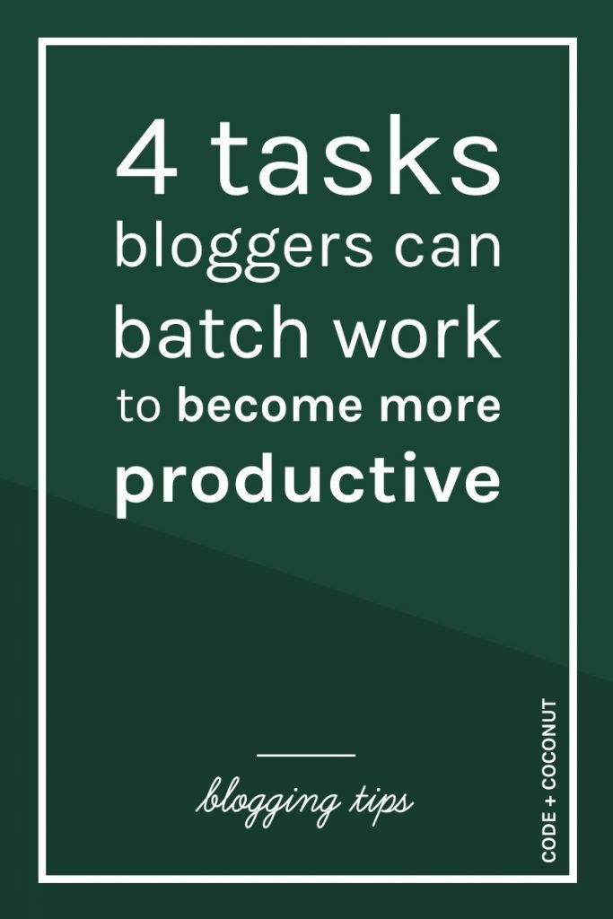 4 Tasks Bloggers Can Batch Work to Become More Productive