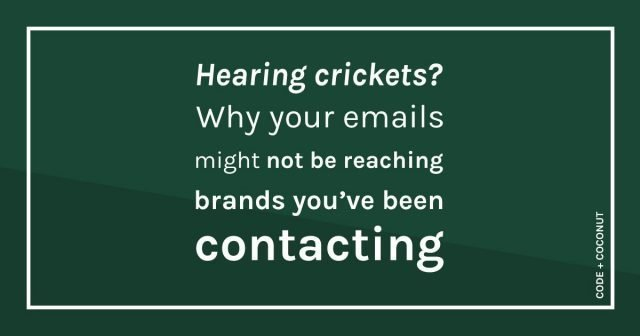 Hearing Crickets Why Your Emails Might Not Be Reaching Brands You've Been Contacting